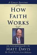How Faith Works Cancer Survivior