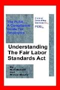 Understanding the Fair Labor Standards Act The Flsa a Compliance Guide for Employers