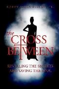 Cross between Revealing the Secrets and Saving the Soul