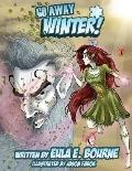Go Away, Winter!
