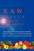 Raw Health: Pathways to Natural Healing