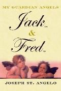 My Guardian Angels Jack & Fred