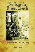 No Tears for Ernest Creech A Forgotten Man in the Great Society