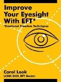 Improve Your Eyesight With Eft* *emotional Freedom Techniques