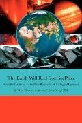 Earth Will Reel from Its Place Scientific Confirmation for Bible Predictions of Geological U...