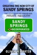 Creating the New City of Sandy Springs The 21st Century Paradigm Private Industry