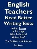 English Teachers Need Better Writing Texts