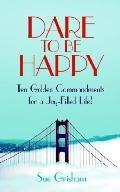 Dare to Be Happy Ten Golden Commandment