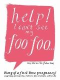 HELP! I can't see my foo foo.: Diary of a first time pregnancy! A day to day journey into a ...