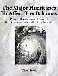 Major Hurricanes to Affect the Bahamas Personal Recollections of Some of the Greatest Storms...