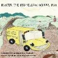 Buster, the Big Yellow School Bus