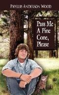Pass Me a Pine Cone, Please