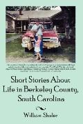 Short Stories about Life in Berkeley County South Carolina