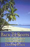 Back to Roots A Jamaican Cookbook Cooking in Paradise