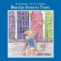 Bandar Goes to Town: The Adventures of Bandar the Monkey