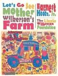 Let's Go See Mother Wilkerson's Farm: Adventures in Learning Excellence