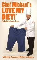 Chef Michael's Love My Diet!: Delight in Every Taste