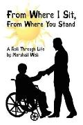 From Where I Sit from Where You Stand: A Roll through Life