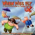 When Pigs Fly: A Silly Little Book