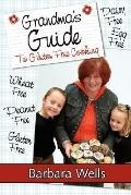 Grandma's Guide to Gluten Free Cooking Gluten Free, Wheat Free, Dairy Free, Egg Free, Peanut...