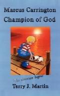 Marcus Carrington, Champion of God The Adventure Begins