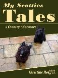 My Scotties Tales: A Country Adventure