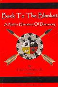 Back to the Blanket: A Native Narrative of Discovery