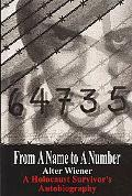 From a Name to a Number: A Holocaust Survivor's Autobiography
