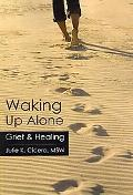 Waking up Alone: Grief and Healing