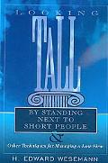 Looking Tall by Standing Next to Short People: And Other Techniques for Managing a Law Firm