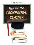 Tips for the Prospective Teacher