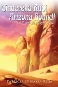 Cinderella Rubi - Arizona Bound!: A Sequel to Hoppy Trails