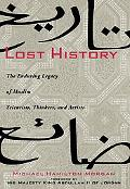 Lost History The Muslim Golden Age of Thinkers, Inventors, and Artists