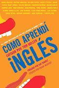 Como Aprende Ingles 60 Latinos Realizados Recuerdan Las Lecciones Del Idioma Y La Vida