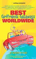 Best Girlfriends Getaways Worldwide