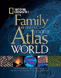 National Geographic Family Reference Atlas of the World, Third Edition