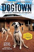 DogTown: Tales of Rescue, Rehabilitation, and Redemption