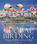 Global Birding: Traveling the World in Search of Birds