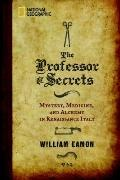 Professor of Secrets : Mystery, Medicine, and Alchemy in Renaissance Italy