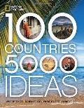 100 Countries, 5,000 Ideas : Where to Go, When to Go, What to See, What to Do