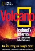 Volcano : Iceland's Inferno and Earth's Most Active Volcanoes