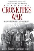 Cronkite's War : Walter Cronkite's World War II Letters Home
