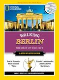 National Geographic Walking Berlin : The Best of the City