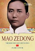 Mao Ze Dong The Rebel Who Led a Revolution