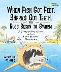 When Fish Got Feet, Sharks Got Teeth, and Bugs Began to Swarm A Cartoon Prehistory of Life L...
