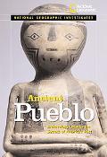 National Geographic Investigates Ancient Pueblo Archaeology Unlocks the Secrets of the Puebl...