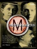 Muckrakers How Writers Exposed Scandal, Inspired Reform, and Invented Investigative Journalism