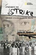 Students on Strike A Landmark Struggle for Equality in the Jim Crow South
