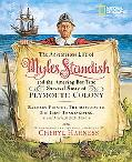 Adventurous Life of Myles Standish and the Amazing-but-True Survival Story of Plymouth Colon...