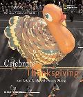 Holidays Around the World: Celebrate Thanksgiving: With Turkey, Family, and Counting Blessings